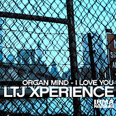 Play & Download I Love YouOrgan Mine EP by L.T.J. X-Perience | Napster