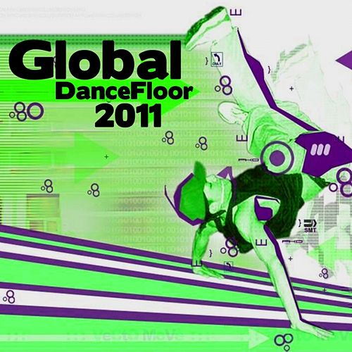 Play & Download Global Dancefloor 2011 by Various Artists | Napster