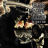 Play & Download The Ruin of Man by Sacred Mother Tongue | Napster