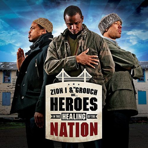 Heroes In The Healing Of The Nation by Zion I
