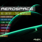 Play & Download Aerospace -  Re Entry The Remixes by Aerospace | Napster