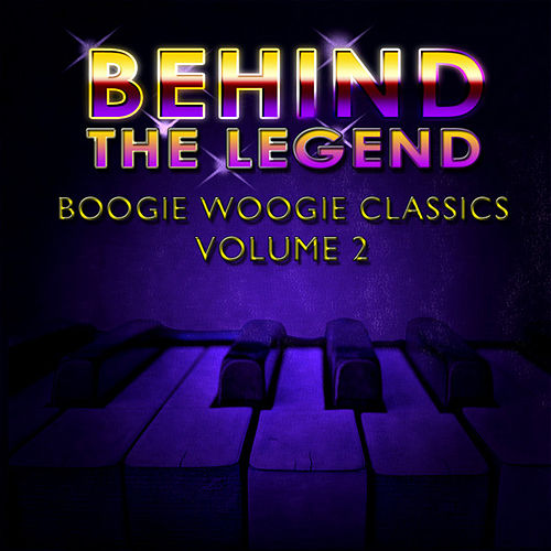 Play & Download Behind The Legend Of Boogie Woogie Classics  Vol 2 by Various Artists | Napster