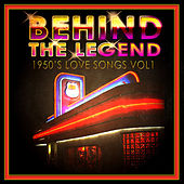Play & Download Behind The Legend - 50's Love Songs Vol 1 by Various Artists | Napster