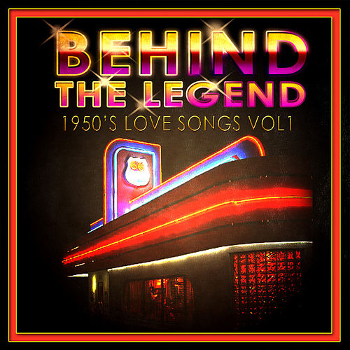 Behind The Legend - 50's Love Songs Vol 1 by Various Artists