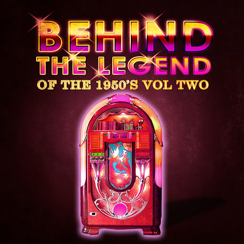 Play & Download Behind The Legend Of The 50's Vol 2 by Various Artists | Napster