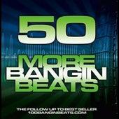 50 More Bangin Beats by 100 Bangin Beats