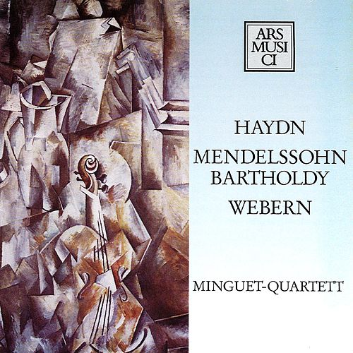 Play & Download Haydn: String Quartet No. 67 - Webern: 5 Movements - Mendelssohn: String Quartet No. 6 by Minguet Quartet | Napster