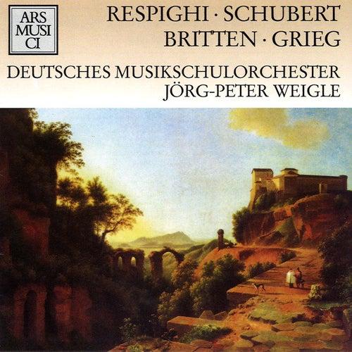Respighi, Schubert, Britten & Grieg by Jorg-Peter Weigle