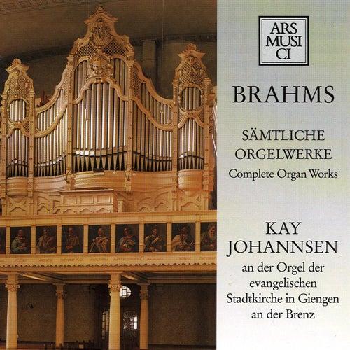 Brahms: Complete Organ Works by Kay Johannsen
