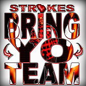 Play & Download Bring YO Team by Strokes | Napster