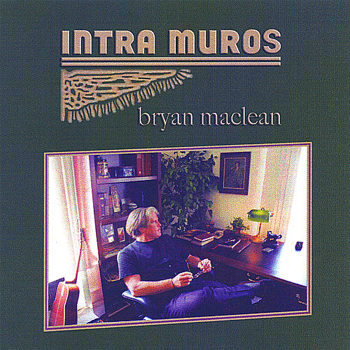 Play & Download Intra Muros by Bryan MacLean | Napster