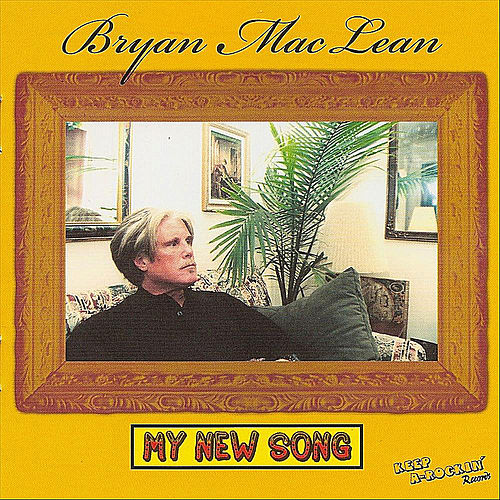 My New Song by Bryan MacLean
