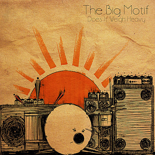 Play & Download Does it Weigh Heavy by The Big Motif | Napster