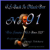 Play & Download Bach In Musical Box 91 / Trio Sonata No.1 Bwv 525 by Shinji Ishihara | Napster