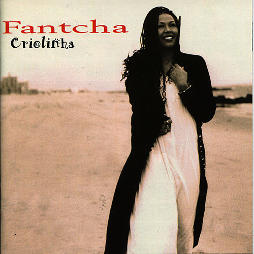 Play & Download Criolinha by Fantcha | Napster