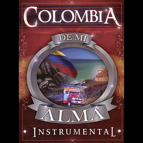 Colombia de Mi Alma - Instrumental de Various Artists