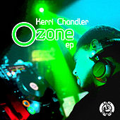 Play & Download Ozone EP by Kerri Chandler | Napster