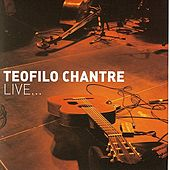 Play & Download Teofilo Chantre Live... by Teofilo Chantre | Napster