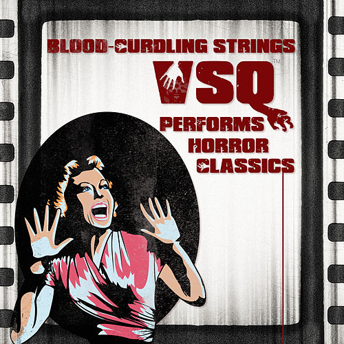 Play & Download Blood-Curdling Strings!: VSQ Pays Tribute to Horror Classics by Vitamin String Quartet | Napster
