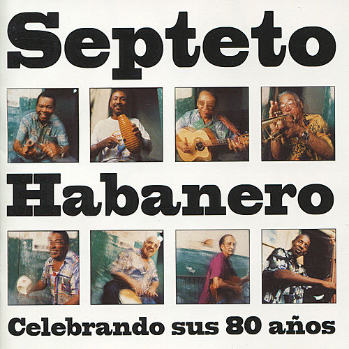 Play & Download Celebrando Sus 80 Años by Septeto Habanero | Napster