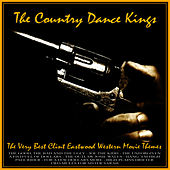 Play & Download The Very Best Clint Eastwood Western Movie Themes by Country Dance Kings | Napster