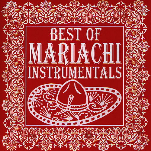 Play & Download Best of Mariachi Instrumentals by Mariachi Real De San Diego | Napster