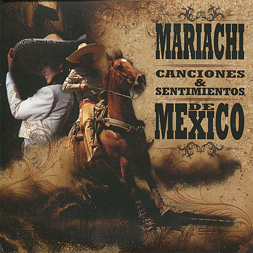 Mariachi - Canciones & Sentimientos de Mexico by Various Artists