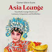 Play & Download Asia Lounge by Gomer Edwin Evans | Napster