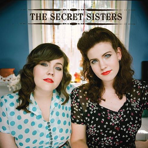 Play & Download The Secret Sisters by Secret Sisters | Napster