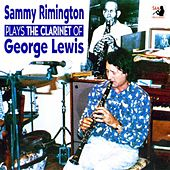 Play & Download Plays The Clarinet of George Lewis by Sammy Rimington | Napster