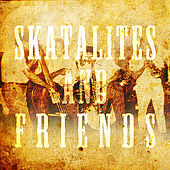 Play & Download Skatalites and Friends by Various Artists | Napster