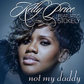 Play & Download Not My Daddy - Single by Kelly Price | Napster