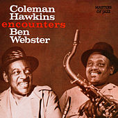 Play & Download Coleman Hawkins Encounters Ben Webster by Coleman Hawkins | Napster