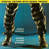 Chain Gang Songs (Special Edition) by Josh White