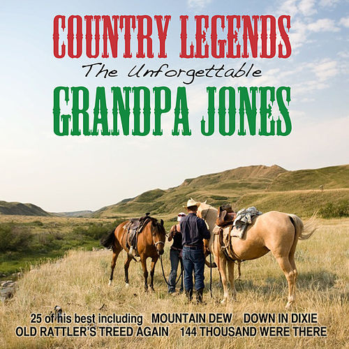 Play & Download The Unforgettable Grandpa Jones by Grandpa Jones | Napster