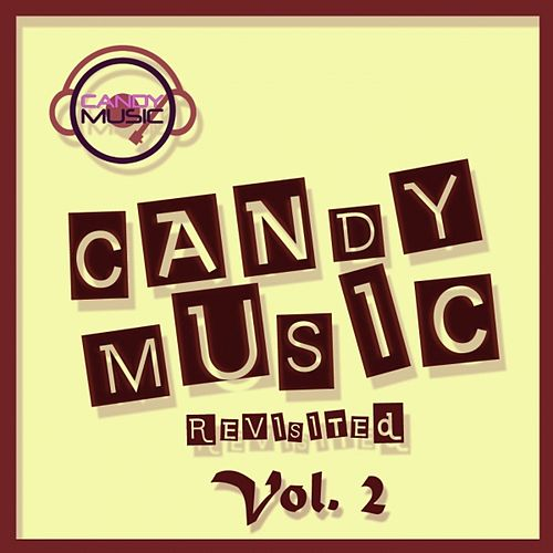 Candy Music Revisited Vol 2 by Various Artists
