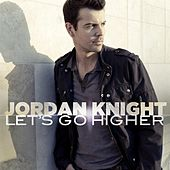 Play & Download Let's Go Higher by Jordan Knight | Napster