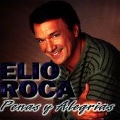 Play & Download Penas y Alegrias by Elio Roca | Napster