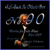 Play & Download Bach In Musical Box 90 / Partita for Solo Flute Bwv 1013 by Shinji Ishihara | Napster