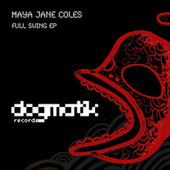Play & Download Full Swing EP by Maya Jane Coles | Napster