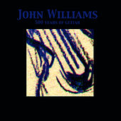 Play & Download 500 Years of Guitar by John Williams | Napster