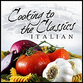 Play & Download Cooking To The Classics: Italian by London Symphony Orchestra | Napster