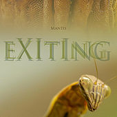 Play & Download Exiting by Mantis | Napster