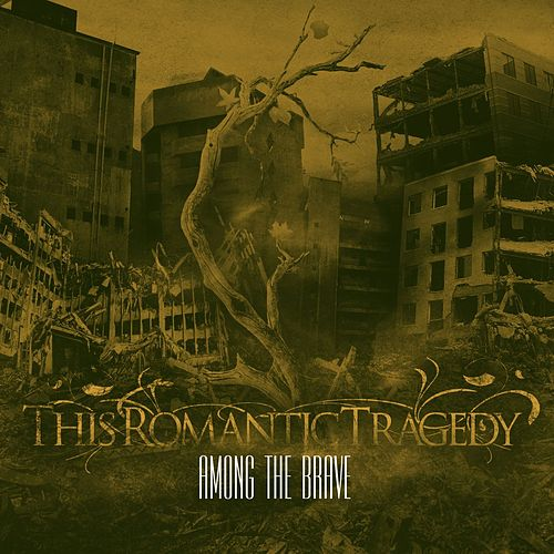 Among The Brave by This Romantic Tragedy