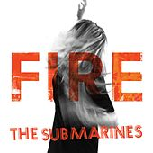 Play & Download Fire by The Submarines | Napster