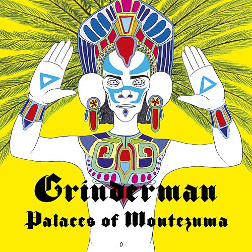 Palaces Of Montezuma by Grinderman