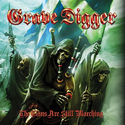 Play & Download The Clans Are Still Marching by Grave Digger | Napster