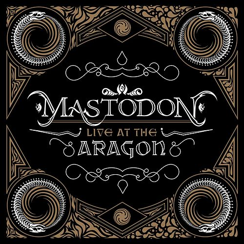 Live At The Aragon by Mastodon