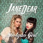 Play & Download Shotgun Girl by The JaneDear Girls | Napster