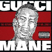 Play & Download The Return of Mr. Zone 6 by Gucci Mane | Napster